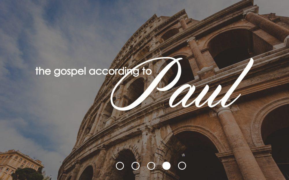 The Gospel According to Paul pt. 4