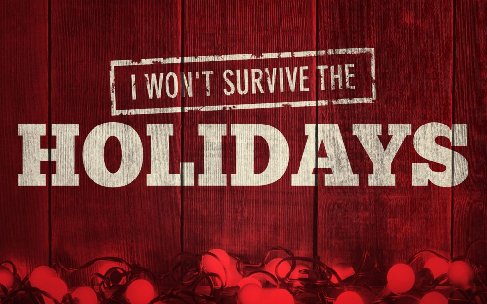 I Won\'t Survive The Holidays