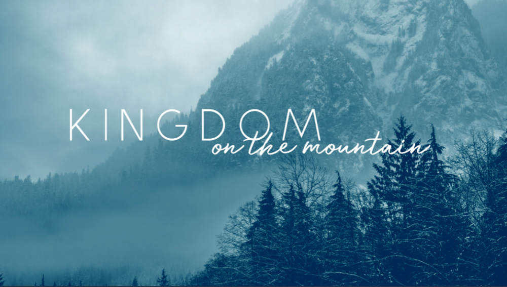 Kingdom on the Mountain