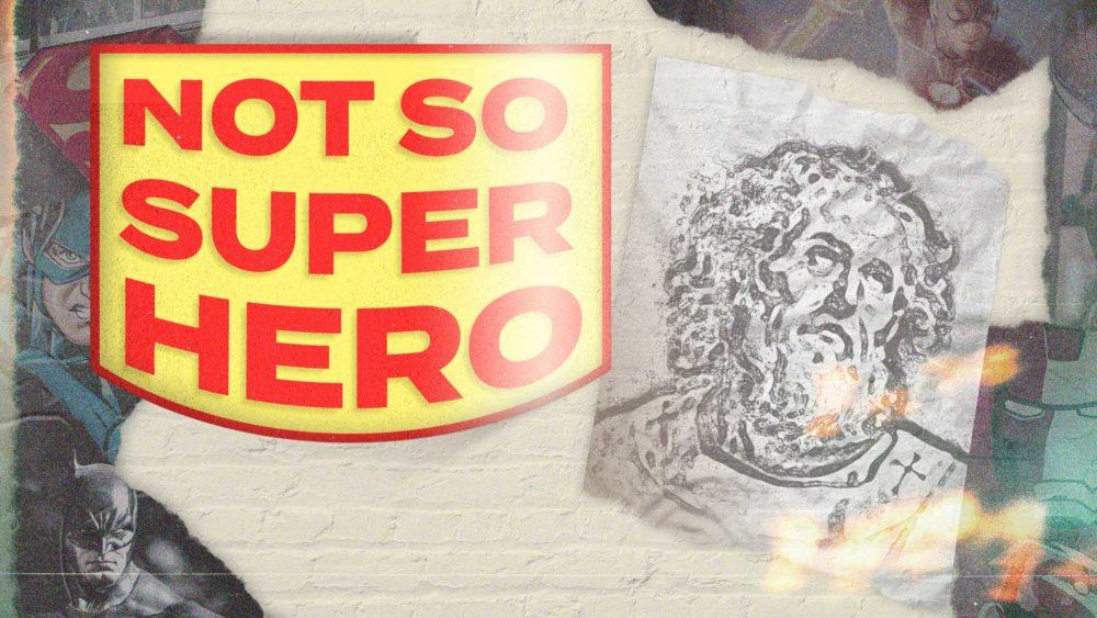Not So Super Hero