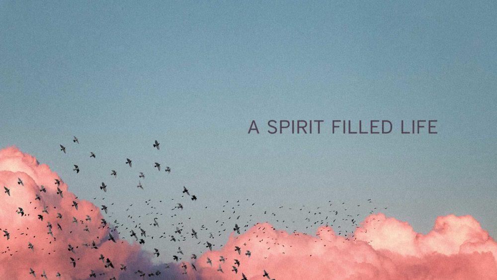 A Spirit Filled Life